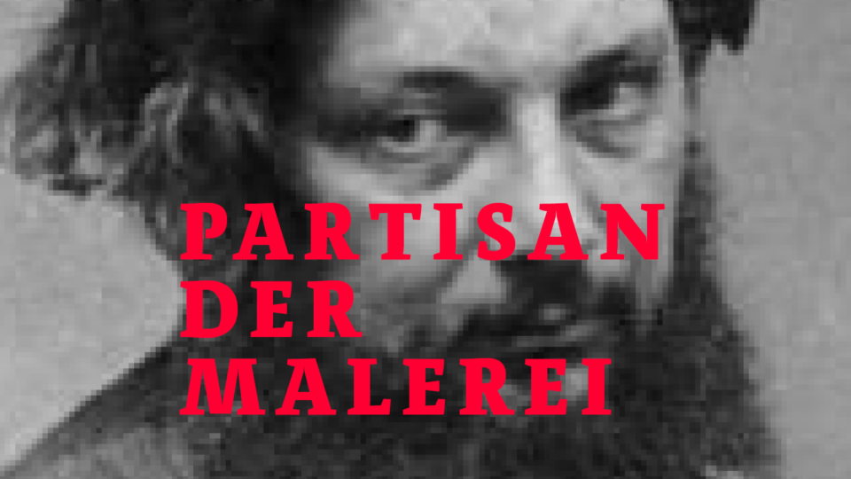 Karsten Rohrbeck: Beitragsbild Courbet (PARTISAN DER MALEREI)