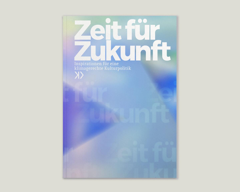 Büro Gestalten: Zeit für Zukunft – Sonderpublikation der Kulturpolitischen Gesellschaft Bonn anlässlich der gleichnamigen Summerschool 2020, Cover/Titel